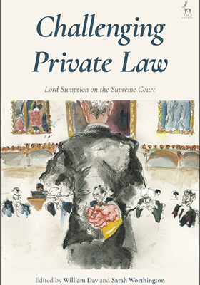 Challenging Private Law: Lord Sumption on the Supreme Court
