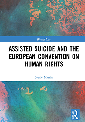 Assisted Suicide and the European Convention on Human Rights