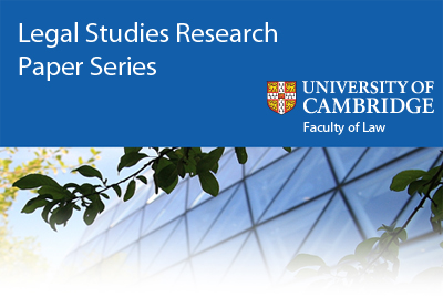 Cambridge Faculty of Law Legal Studies Research Paper Series