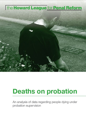 The Howard League: Deaths on Probation